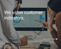 We value customer indicators.
