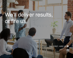 We'll deliver results, or fire us.