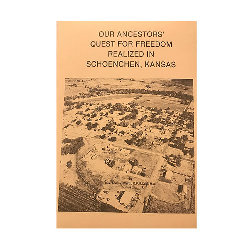 Our Ancestors' Quest for Freedom Realized in Schoenchen, Kansas