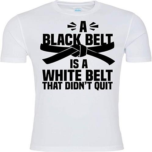 A Black Belt Is A White Belt Karate T Shirt