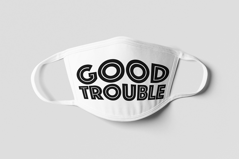 Good Trouble Face Mask - Black on White