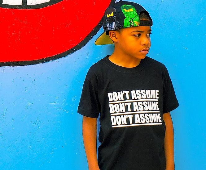 DON'T ASSUME T-Shirt - CHILD
