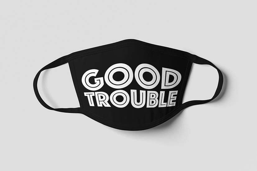 Good Trouble Face Mask -White on Black