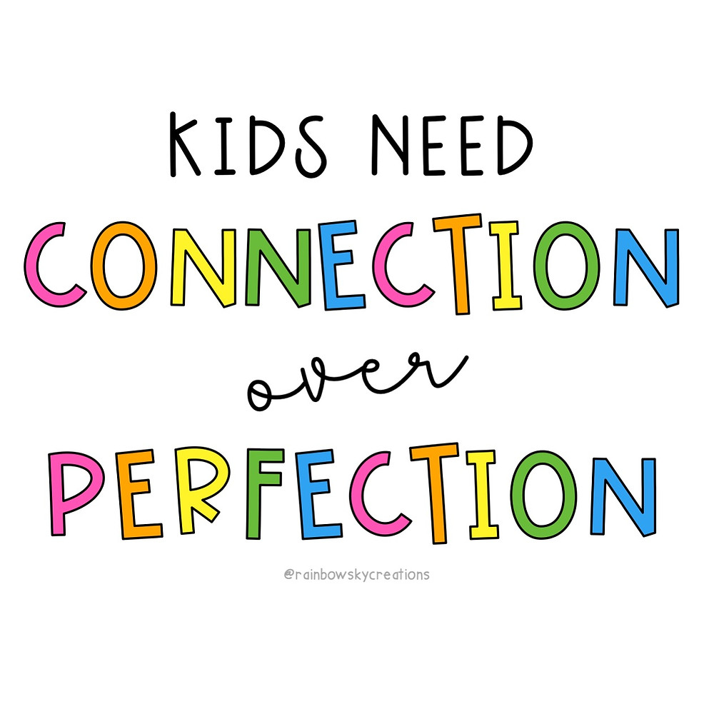 Kids need connection over perfection quote RSC