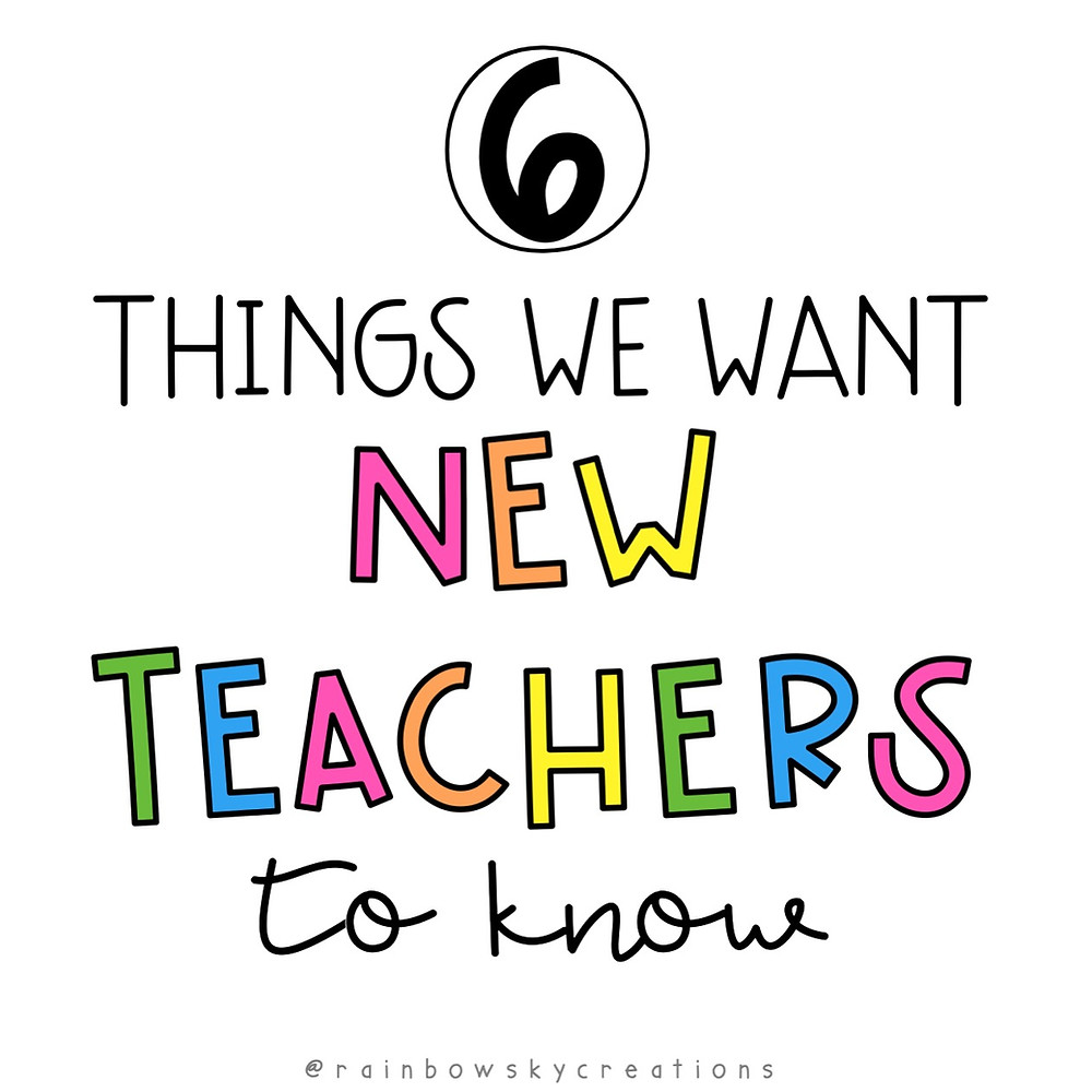 6-things-we-want-new-teachers-to-know title