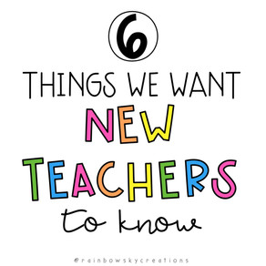 6 Things we want New Teachers to Know