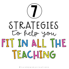 7 Strategies for 'Fitting in All the Teaching'