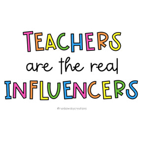 Why Teachers are the Ultimate Influencers