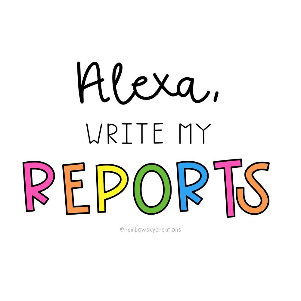 Alexa, write my reports image