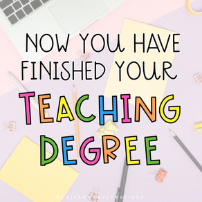 The first 3 steps to take after finishing your teaching degree!