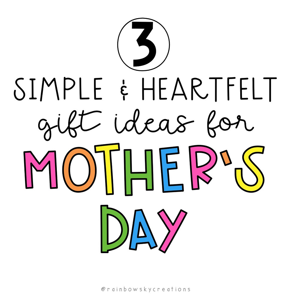 3-simple-and-heartfelt-gift-ideas-for-mothers-day-colourful-letters