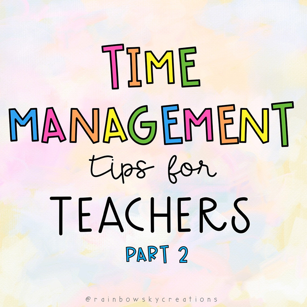 Blog title: Time management tips for teachers in colourful letters