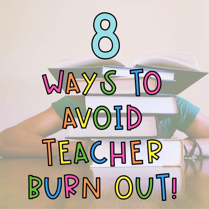 8-ways-to-avoid-teacher-burnout