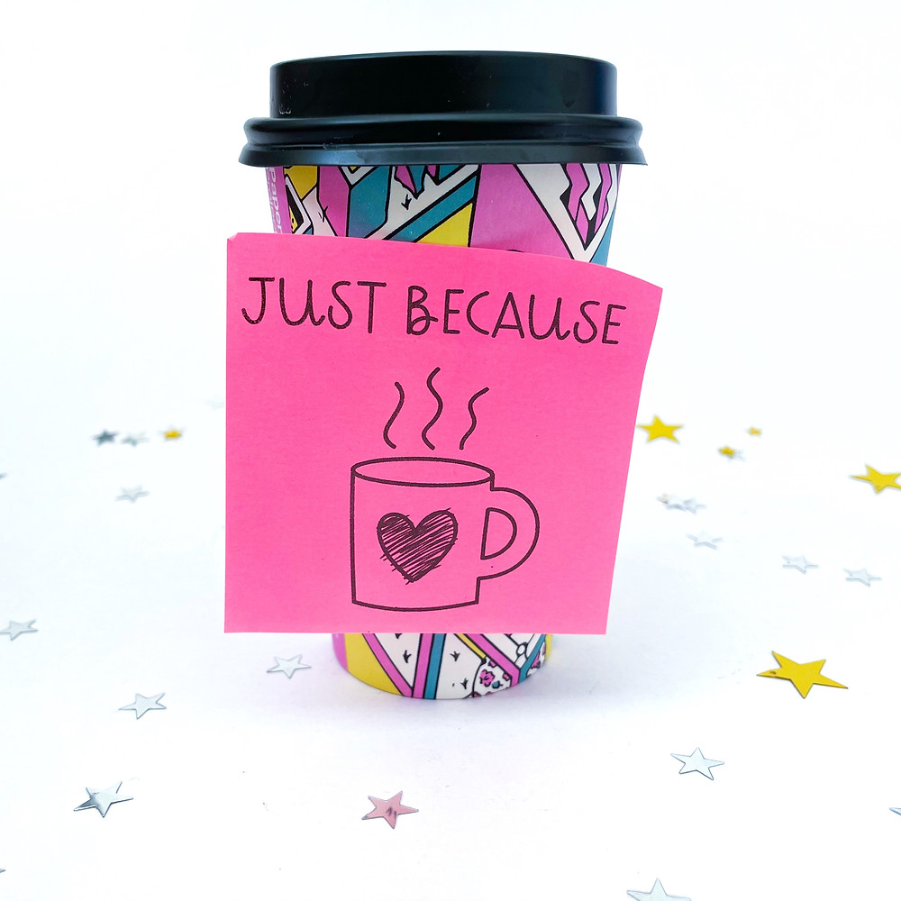 Coffee with 'Just because' sticky note message