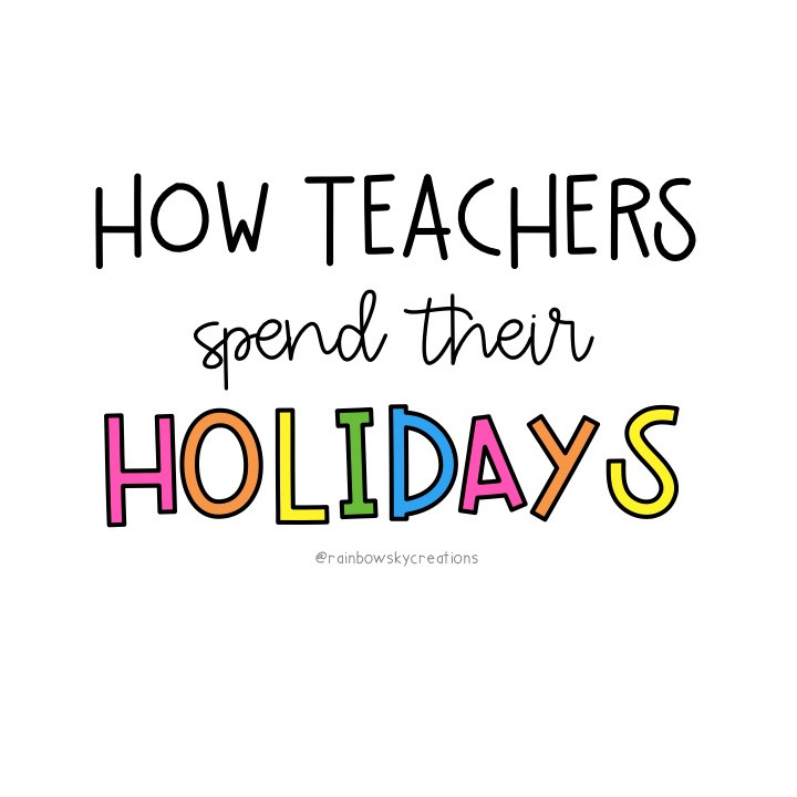 A blog post about ways a teacher can best spend their holiday and vacation breaks.