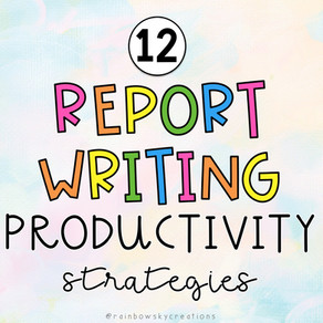 Report Writing Productivity Strategies for Teachers