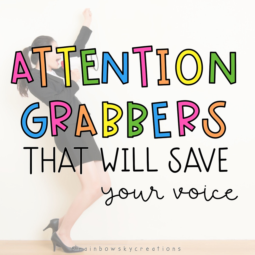 Attention grabbers for teachers that don't use your voice title