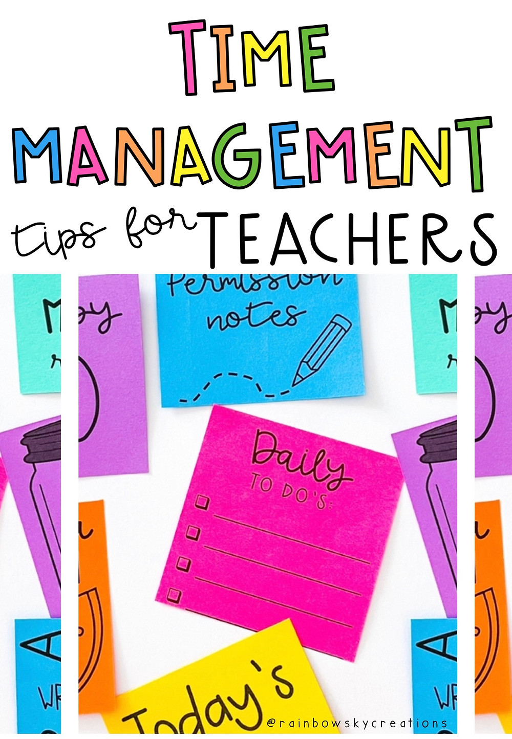 Colourful words saying Time Management Tips for Teachers with colourful sticky note imagee