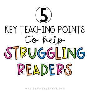5 Key Teaching Points to help Struggling Readers
