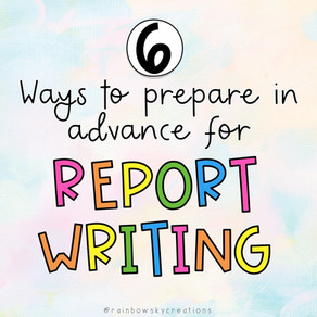 6 things you can do to Prepare in Advance for Report Card Writing