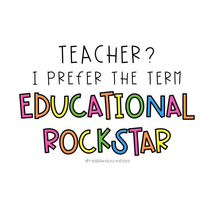 teacher?-i-prefer-the-term-educational-rockstar