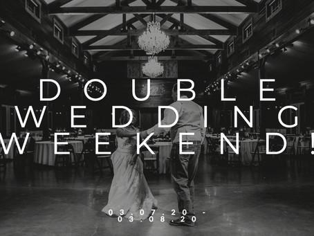 Double wedding weekend! || 03.07.2020-03.08.2020