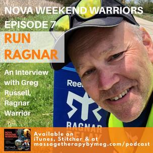 E7 - Run Ragnar, An Interview with Greg Russell, Ragnar Warrior and 23 Time Ragnarian
