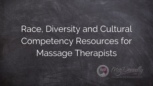 Race, Diversity and Cultural Competency Resources for Massage Therapists
