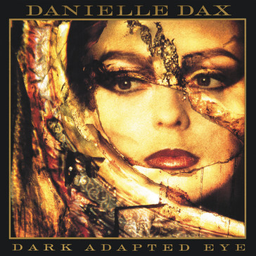 Danielle Dax / Dark Adapted Eye (30th Anniversary Edition) RUBY07CD