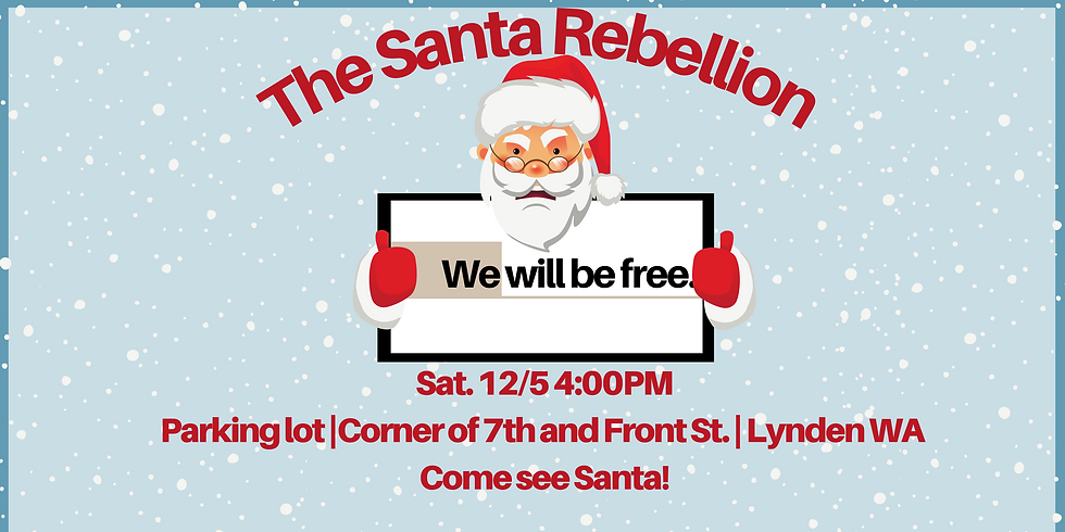 WE WILL_____. The Santa Rebellion