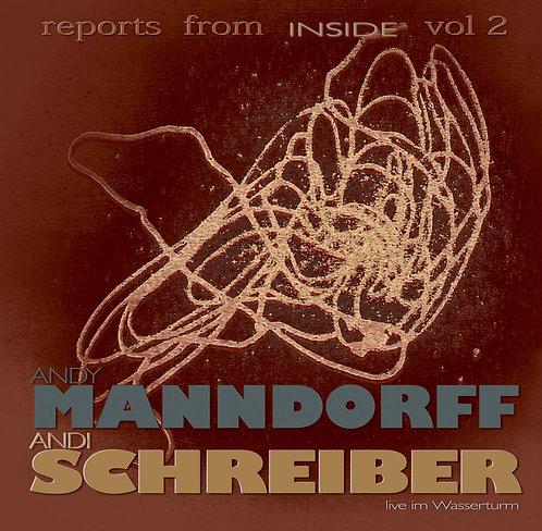 MANNDORFF / SCHREIBER - Reports from Inside II