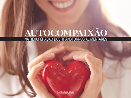 Descubra sobre autocompaixão na recuperação dos transtornos alimentaresDescubra sobre autocompaixão