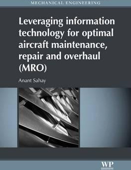 'Leveraging information technology for optimal aircraft maintenance, repair and overhaul (MRO)'
