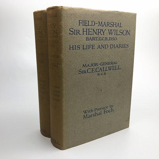 Field-Marshal Sir Henry Wilson by C.E. Callwell 1st / 1st 1927