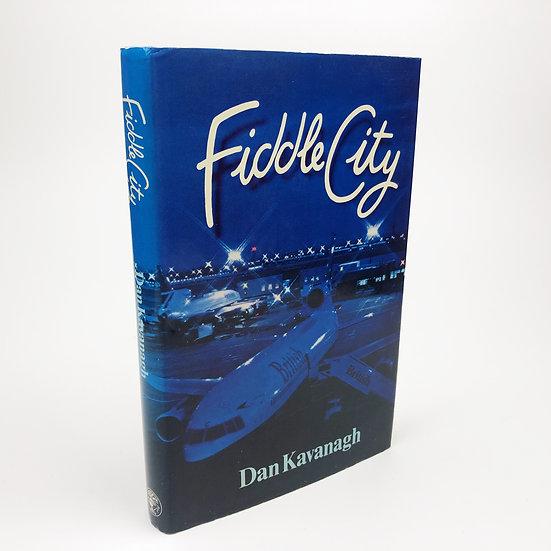 Fiddle City by Dan Kavanagh (Julian Barnes) 1st / 1st 1981