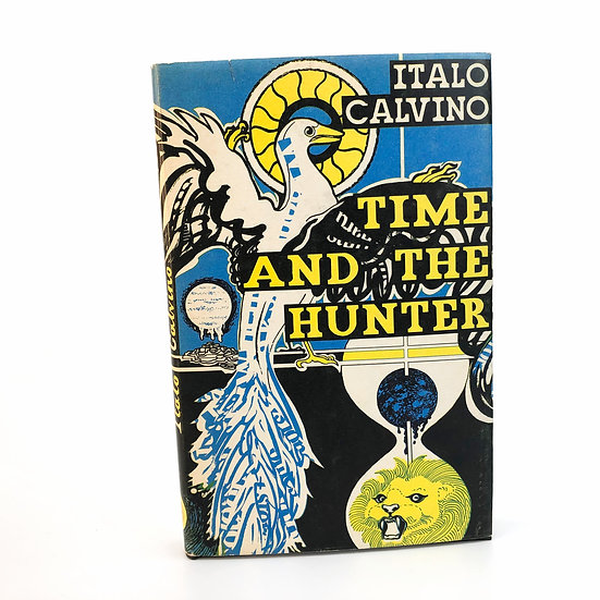 Time and the Hunter by Italo Calvino 1st / 1st 1970
