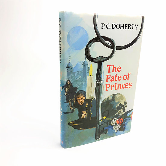 The Fate of Princes by P.C. (Paul) Doherty 1st / 1st 1990