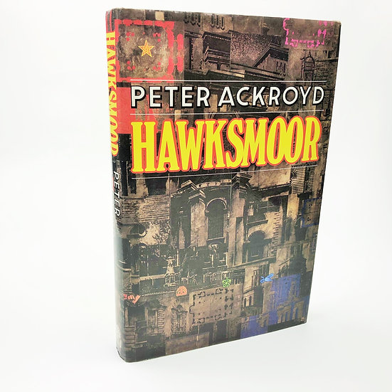 Hawksmoor Signed by Peter Ackroyd 1st / 1st 1985