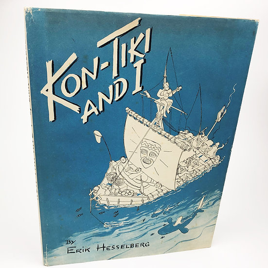 Kon-Tiki and I by Erik Hesselberg and signed by Thor Heyerdahl 1st 1950