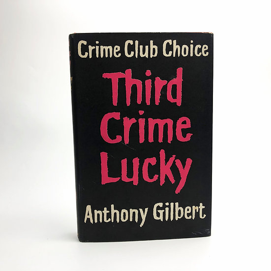 Third Crime Lucky by Anthony Gilbert 1st / 1st 1959