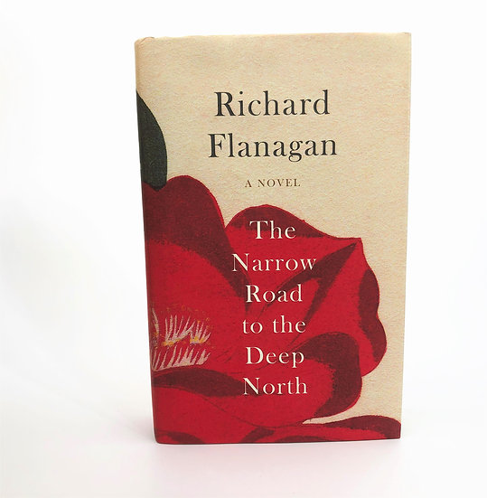 The Narrow Road to the Deep North by Richard Flanagan 1st / 1st 2013