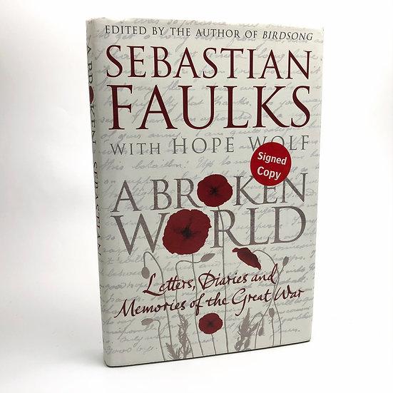 A Broken World signed by Sebastian Faulks 1st / 1st 2014