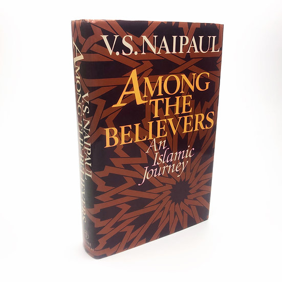 Among The Believers Signed by V.S. Naipaul 1st / 1st 1981
