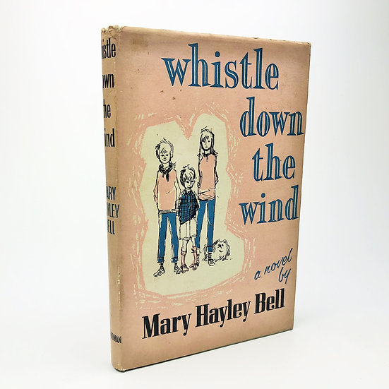 Whistle Down The Wind by Mary Hayley Bell 1st / 1st 1958