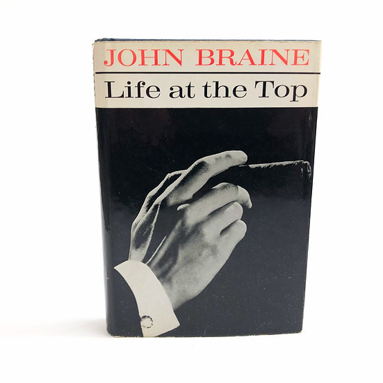 A Life at the Top by John Braine 1st / 1st 1962