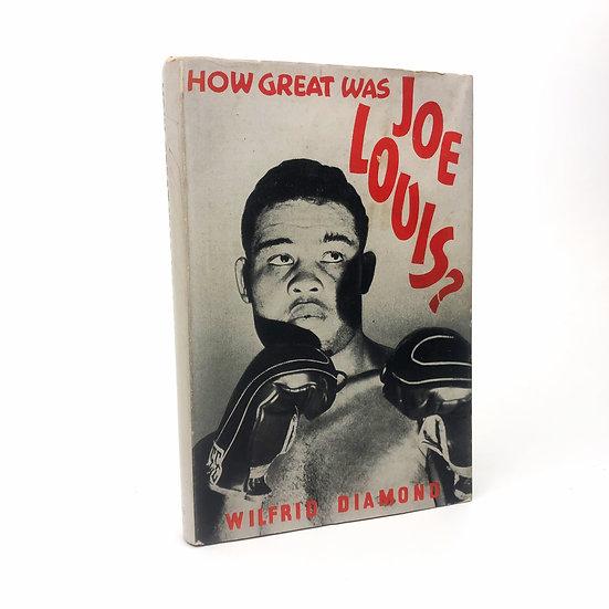 How Great was Joe Louis? by Wilfrid Diamond 1st / 1st 1955