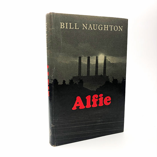 Alfie by Bill Naughton 1st / 1st 1966