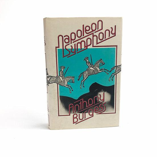 Napoleon Symphony by Anthony Burgess 1st / 1st 1974