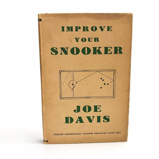 Improve Your Snooker by Joe Davis 1st / 1st 1936