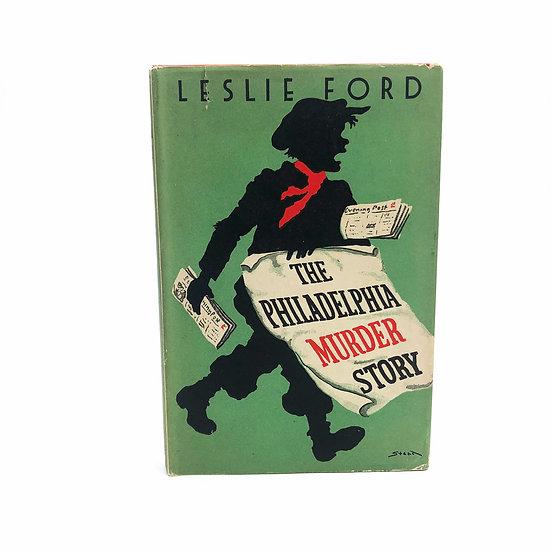 The Philadelphia Murder Story by Leslie Ford 1st / 1st 1945